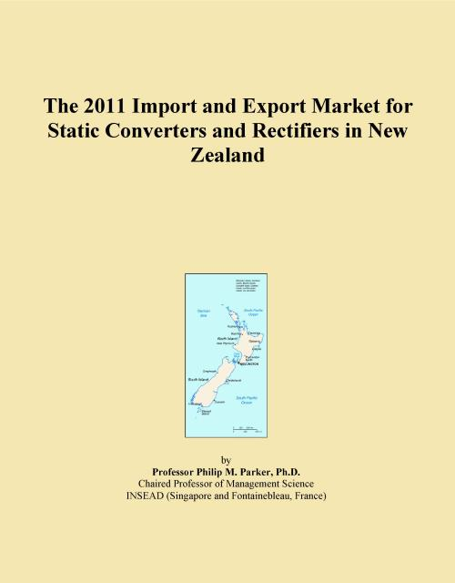 The 2011 Import and Export Market for Static Converters and Rectifiers in New Zealand - Product Image
