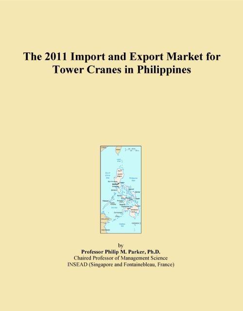 The 2011 Import and Export Market for Tower Cranes in Philippines - Product Image