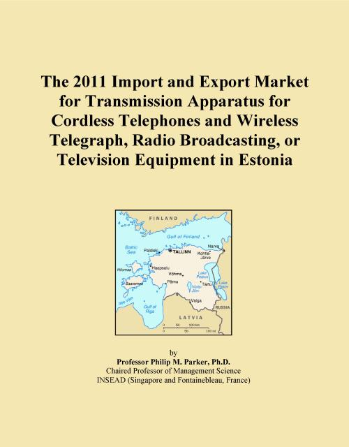 The 2011 Import and Export Market for Transmission Apparatus for Cordless Telephones and Wireless Telegraph, Radio Broadcasting, or Television Equipment in Estonia - Product Image