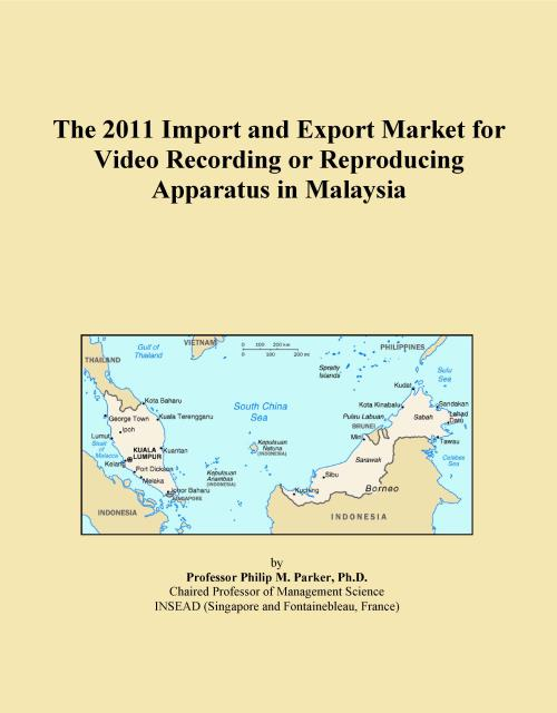 The 2011 Import and Export Market for Video Recording or Reproducing Apparatus in Malaysia - Product Image