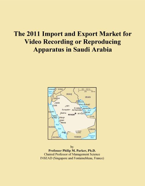 The 2011 Import and Export Market for Video Recording or Reproducing Apparatus in Saudi Arabia - Product Image