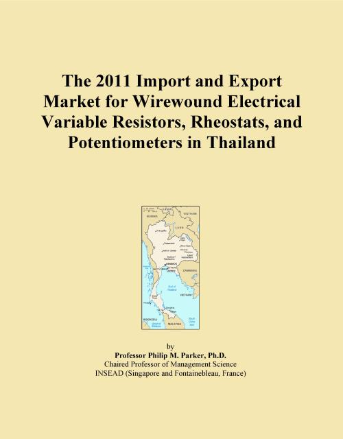 The 2011 Import and Export Market for Wirewound Electrical Variable Resistors, Rheostats, and Potentiometers in Thailand - Product Image