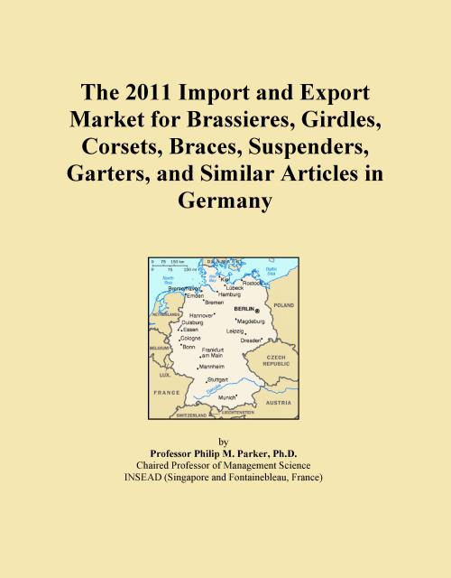 The 2011 Import and Export Market for Brassieres, Girdles, Corsets, Braces, Suspenders, Garters, and Similar Articles in Germany - Product Image