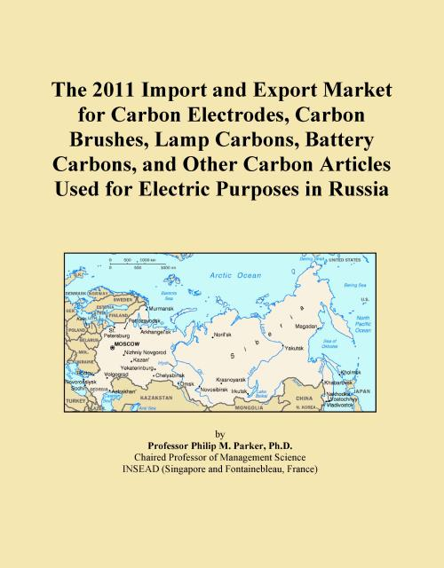The 2011 Import and Export Market for Carbon Electrodes, Carbon Brushes, Lamp Carbons, Battery Carbons, and Other Carbon Articles Used for Electric Purposes in Russia - Product Image