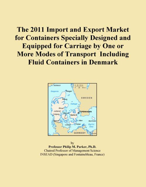 The 2011 Import and Export Market for Containers Specially Designed and Equipped for Carriage by One or More Modes of Transport Including Fluid Containers in Denmark - Product Image