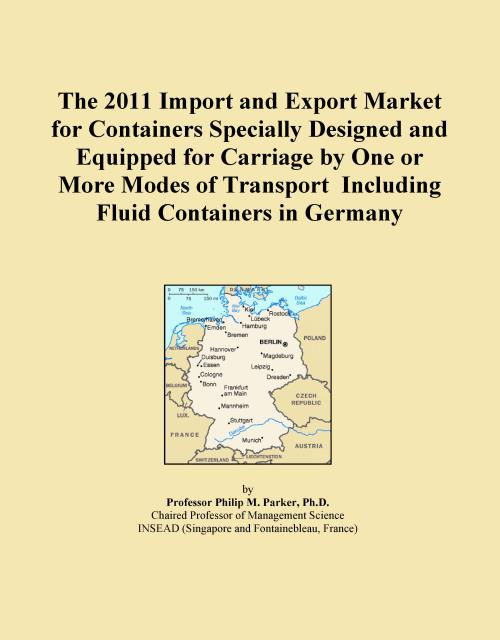 The 2011 Import and Export Market for Containers Specially Designed and Equipped for Carriage by One or More Modes of Transport Including Fluid Containers in Germany - Product Image
