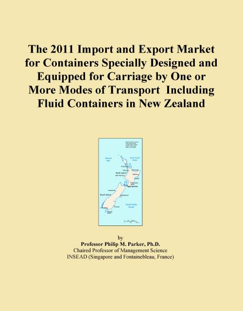 The 2011 Import and Export Market for Containers Specially Designed and Equipped for Carriage by One or More Modes of Transport Including Fluid Containers in New Zealand - Product Image