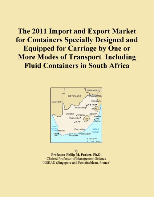 The 2011 Import and Export Market for Containers Specially Designed and Equipped for Carriage by One or More Modes of Transport Including Fluid Containers in South Africa - Product Image