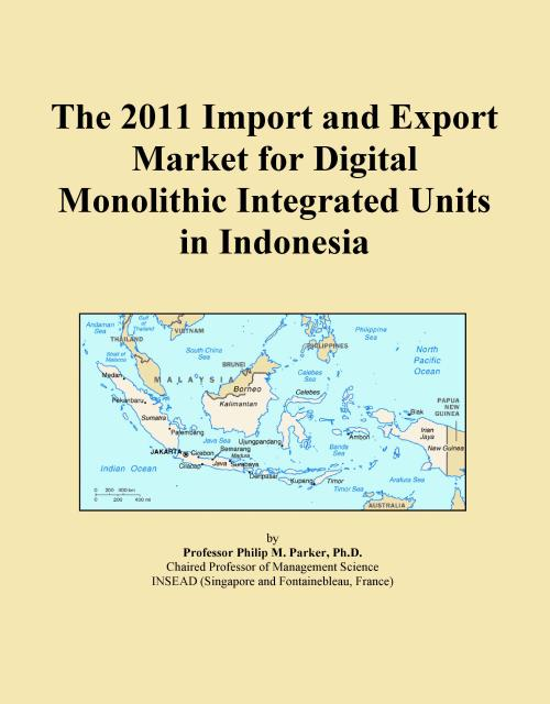 The 2011 Import and Export Market for Digital Monolithic Integrated Units in Indonesia - Product Image