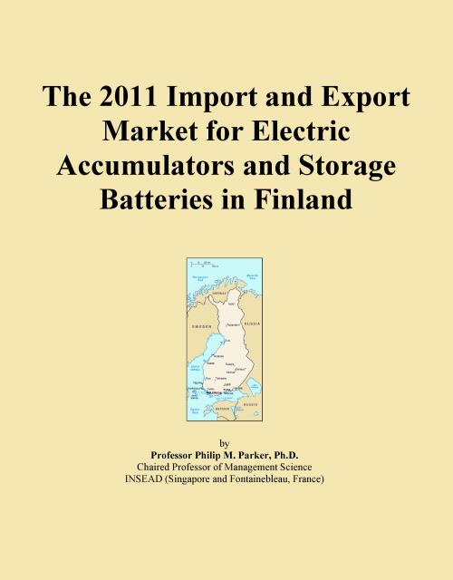 The 2011 Import and Export Market for Electric Accumulators and Storage Batteries in Finland - Product Image