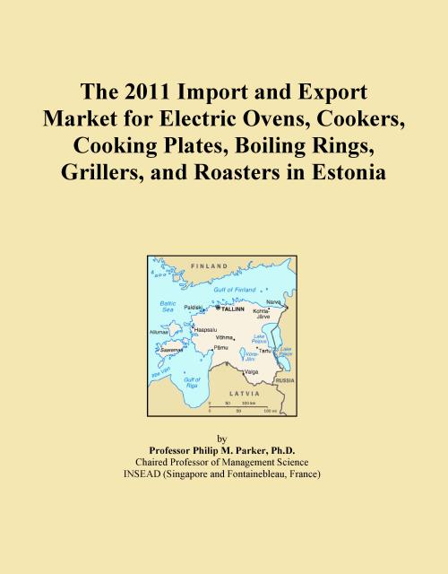 The 2011 Import and Export Market for Electric Ovens, Cookers, Cooking Plates, Boiling Rings, Grillers, and Roasters in Estonia - Product Image