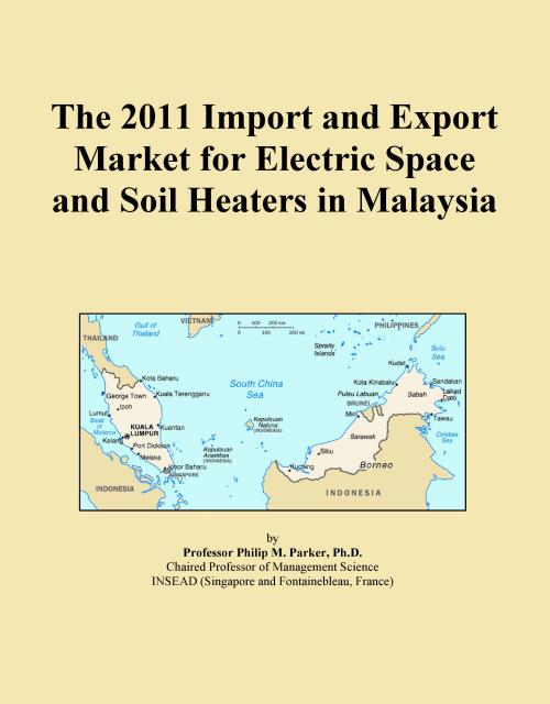 The 2011 Import and Export Market for Electric Space and Soil Heaters in Malaysia - Product Image