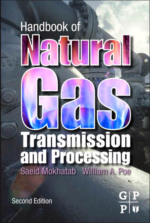 Handbook of Natural Gas Transmission and Processing. Edition No. 2 - Product Image