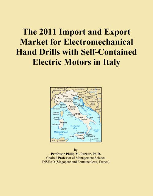 The 2011 Import and Export Market for Electromechanical Hand Drills with Self-Contained Electric Motors in Italy - Product Image