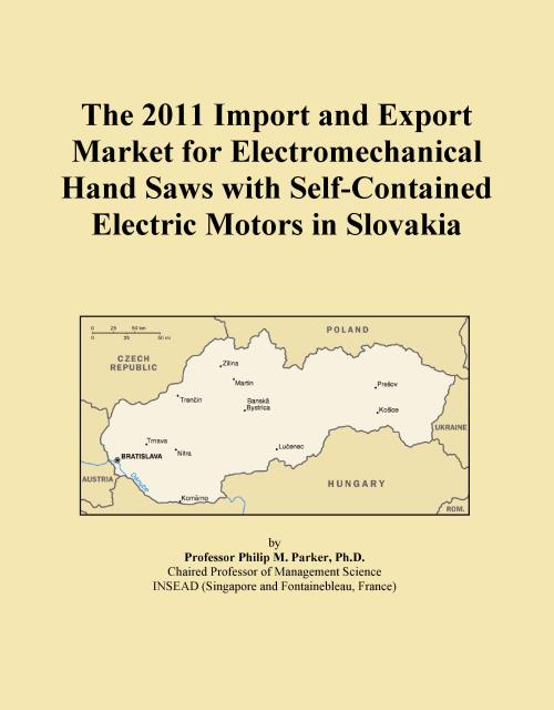 The 2011 Import and Export Market for Electromechanical Hand Saws with Self-Contained Electric Motors in Slovakia - Product Image