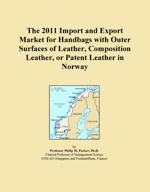 The 2011 Import and Export Market for Handbags with Outer Surfaces of Leather, Composition Leather, or Patent Leather in Norway - Product Image