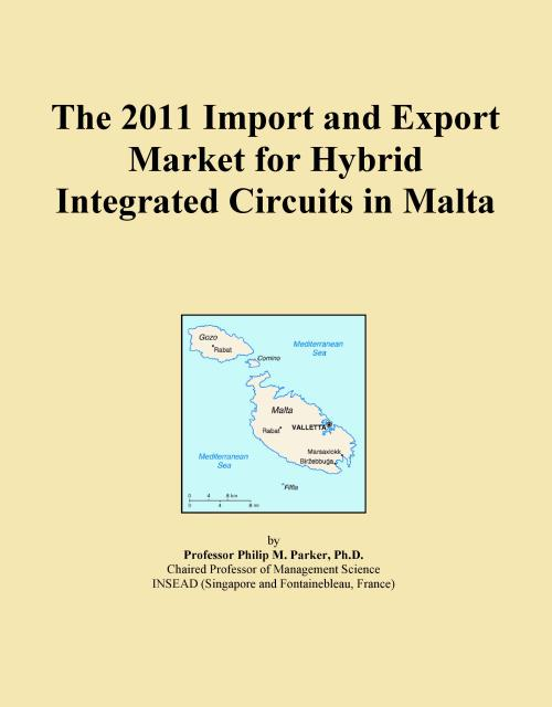 The 2011 Import and Export Market for Hybrid Integrated Circuits in Malta - Product Image