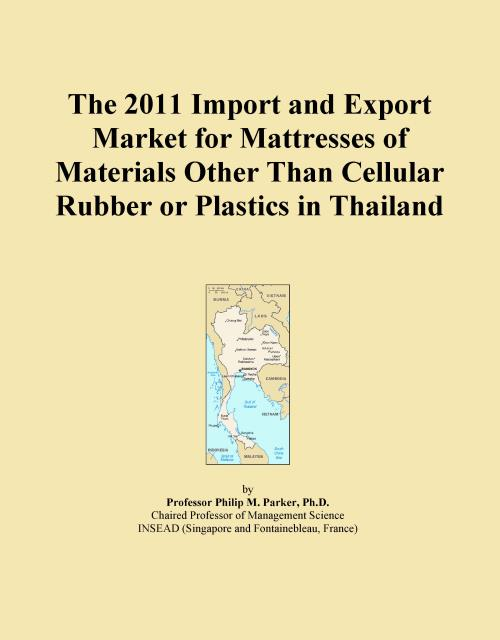 The 2011 Import and Export Market for Mattresses of Materials Other Than Cellular Rubber or Plastics in Thailand - Product Image