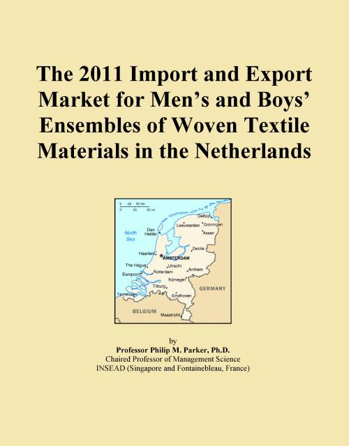 The 2011 Import and Export Market for Men's and Boys' Ensembles of Woven Textile Materials in the Netherlands - Product Image