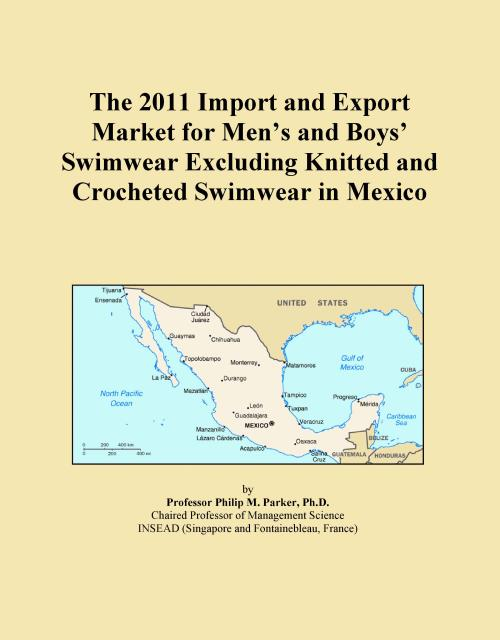 The 2011 Import and Export Market for Men's and Boys' Swimwear Excluding Knitted and Crocheted Swimwear in Mexico - Product Image