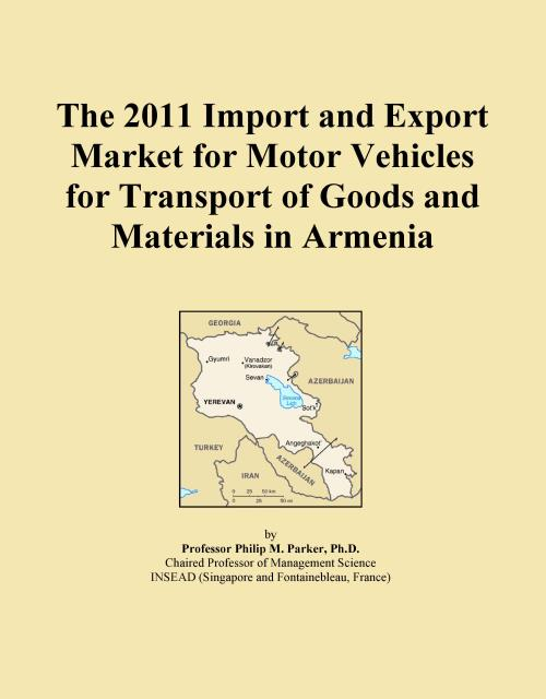 The 2011 Import and Export Market for Motor Vehicles for Transport of Goods and Materials in Armenia - Product Image
