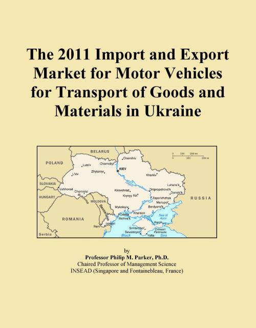The 2011 Import and Export Market for Motor Vehicles for Transport of Goods and Materials in Ukraine - Product Image