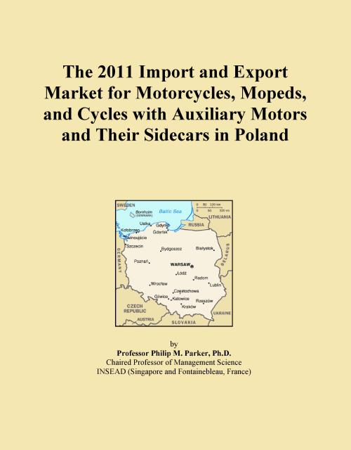 The 2011 Import and Export Market for Motorcycles, Mopeds, and Cycles with Auxiliary Motors and Their Sidecars in Poland - Product Image