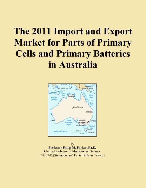 The 2011 Import and Export Market for Parts of Primary Cells and Primary Batteries in Australia - Product Image