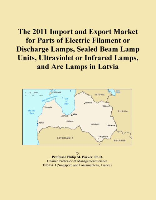 The 2011 Import and Export Market for Parts of Electric Filament or Discharge Lamps, Sealed Beam Lamp Units, Ultraviolet or Infrared Lamps, and Arc Lamps in Latvia - Product Image