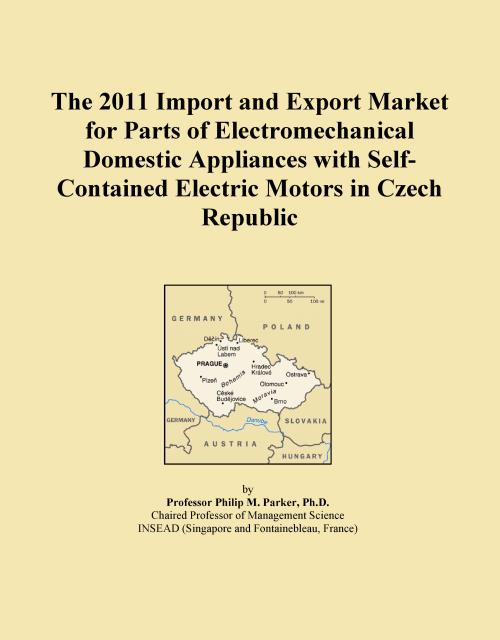 The 2011 Import and Export Market for Parts of Electromechanical Domestic Appliances with Self-Contained Electric Motors in Czech Republic - Product Image