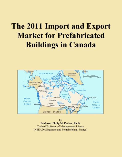 The 2011 Import and Export Market for Prefabricated Buildings in Canada - Product Image