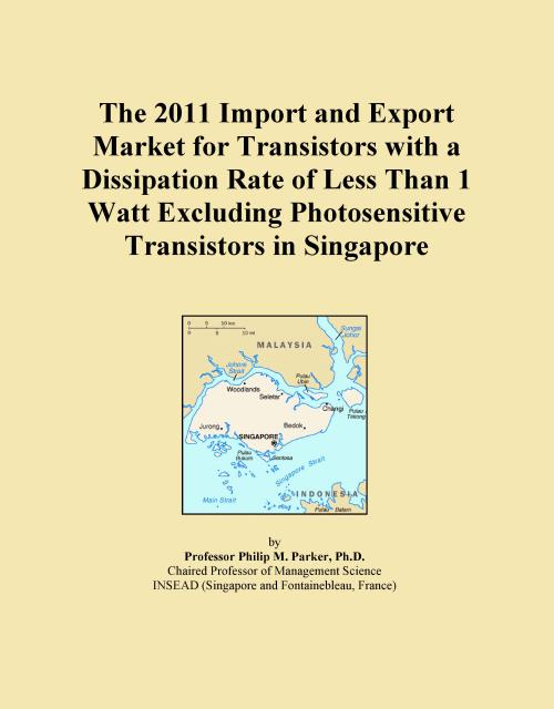 The 2011 Import and Export Market for Transistors with a Dissipation Rate of Less Than 1 Watt Excluding Photosensitive Transistors in Singapore - Product Image