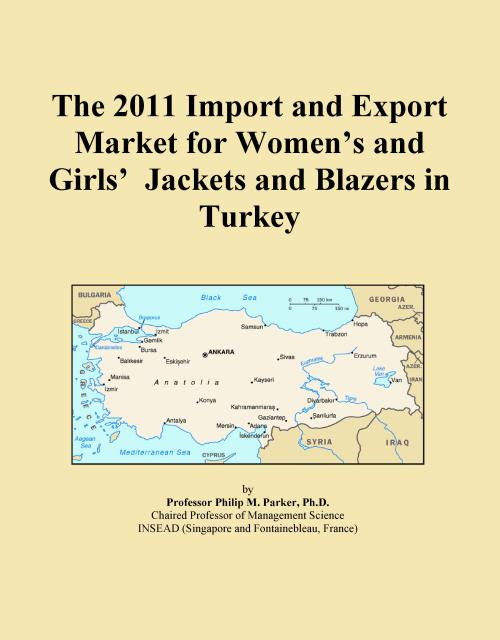 The 2011 Import and Export Market for Women's and Girls' Jackets and Blazers in Turkey - Product Image