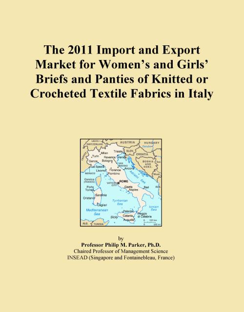 The 2011 Import and Export Market for Women's and Girls' Briefs and Panties of Knitted or Crocheted Textile Fabrics in Italy - Product Image