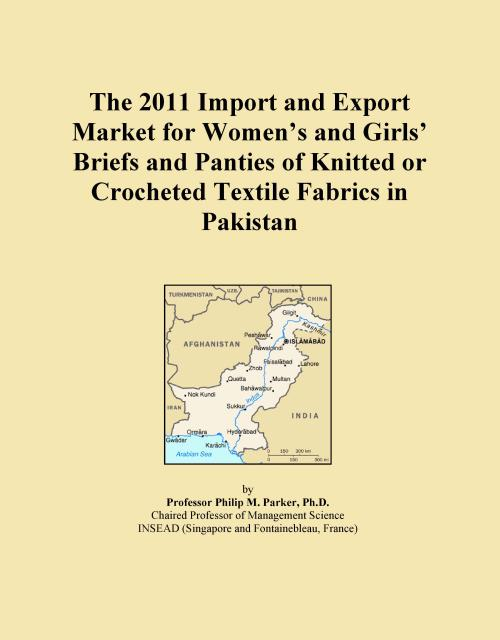 The 2011 Import and Export Market for Women's and Girls' Briefs and Panties of Knitted or Crocheted Textile Fabrics in Pakistan - Product Image