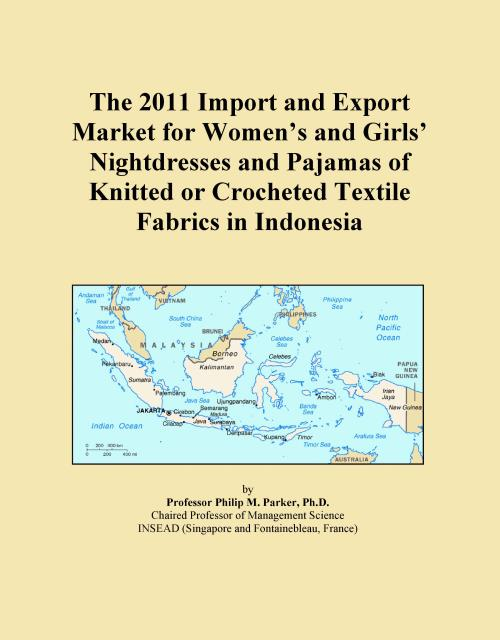 The 2011 Import and Export Market for Women's and Girls' Nightdresses and Pajamas of Knitted or Crocheted Textile Fabrics in Indonesia - Product Image