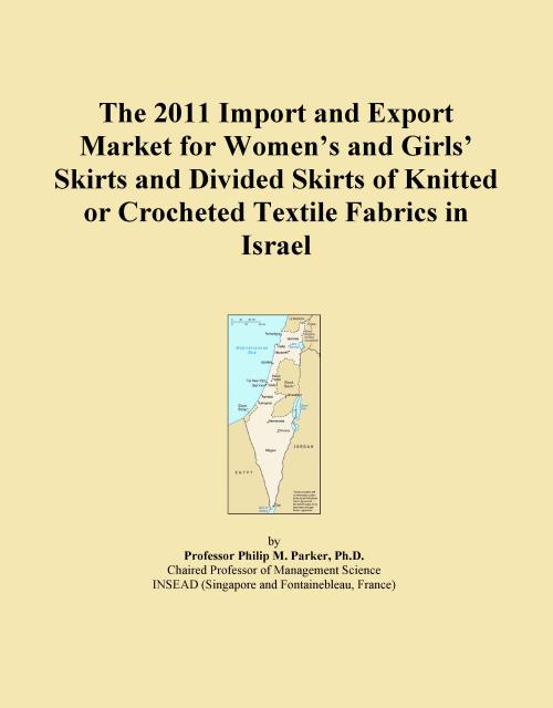 The 2011 Import and Export Market for Women's and Girls' Skirts and Divided Skirts of Knitted or Crocheted Textile Fabrics in Israel - Product Image