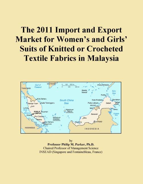 The 2011 Import and Export Market for Women's and Girls' Suits of Knitted or Crocheted Textile Fabrics in Malaysia - Product Image