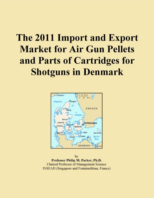 The 2011 Import and Export Market for Air Gun Pellets and Parts of Cartridges for Shotguns in Denmark - Product Image