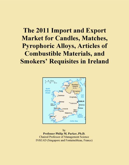 The 2011 Import and Export Market for Candles, Matches, Pyrophoric Alloys, Articles of Combustible Materials, and Smokers' Requisites in Ireland - Product Image