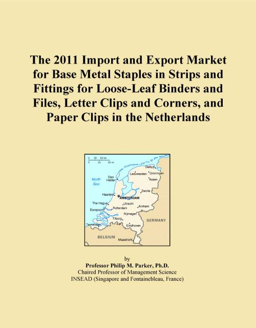 The 2011 Import and Export Market for Base Metal Staples in Strips and Fittings for Loose-Leaf Binders and Files, Letter Clips and Corners, and Paper Clips in the Netherlands - Product Image
