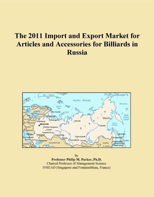 The 2011 Import and Export Market for Articles and Accessories for Billiards in Russia - Product Image