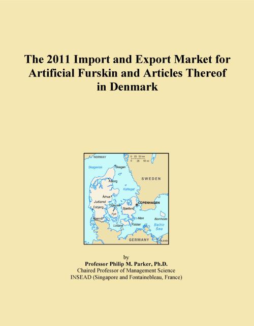 The 2011 Import and Export Market for Artificial Furskin and Articles Thereof in Denmark - Product Image