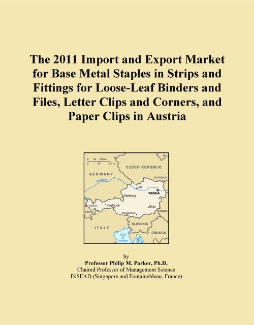 The 2011 Import and Export Market for Base Metal Staples in Strips and Fittings for Loose-Leaf Binders and Files, Letter Clips and Corners, and Paper Clips in Austria - Product Image