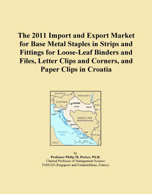 The 2011 Import and Export Market for Base Metal Staples in Strips and Fittings for Loose-Leaf Binders and Files, Letter Clips and Corners, and Paper Clips in Croatia - Product Image