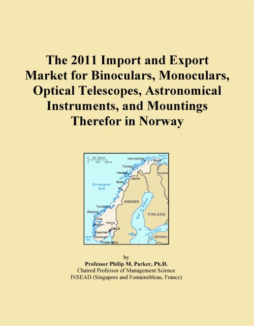 The 2011 Import and Export Market for Binoculars, Monoculars, Optical Telescopes, Astronomical Instruments, and Mountings Therefor in Norway - Product Image