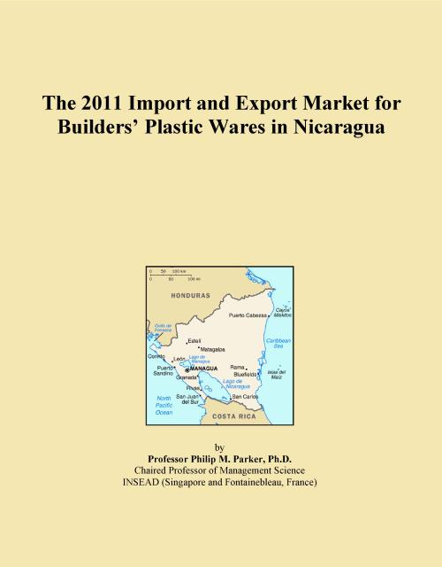 The 2011 Import and Export Market for Builders' Plastic Wares in Nicaragua - Product Image
