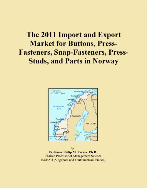 The 2011 Import and Export Market for Buttons, Press-Fasteners, Snap-Fasteners, Press-Studs, and Parts in Norway - Product Image