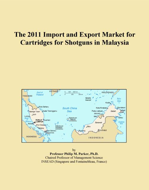 The 2011 Import and Export Market for Cartridges for Shotguns in Malaysia - Product Image