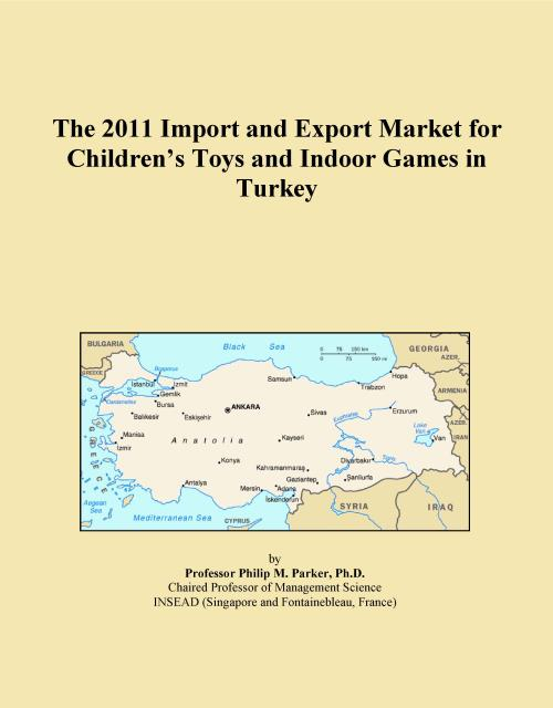 The 2011 Import and Export Market for Children's Toys and Indoor Games in Turkey - Product Image